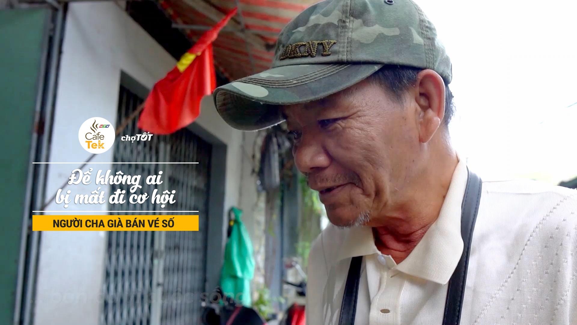 Niềm hy vọng kiếm việc nuôi con của người cha già bán vé số