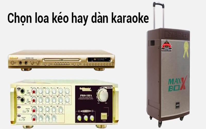 Với 5 triệu trong tay nên mua loa kéo hay dàn karaoke?