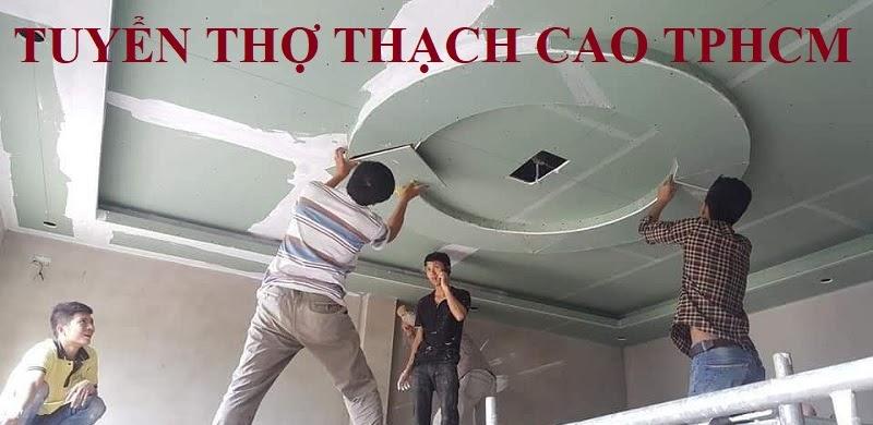 Tuyển thợ thạch cao TPHCM