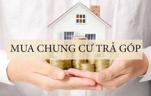 Có nên mua chung cư trả góp không? Ưu nhược điểm là gì?