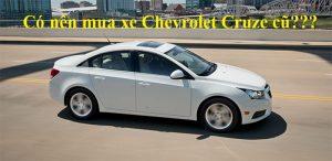 Có nên mua Chevrolet Cruze cũ? Những điều cần lưu ý